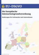 EU-DSGVO – Änderungen für Unternehmen und Verbraucher